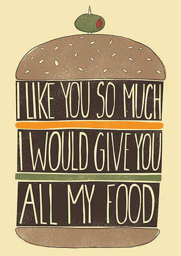 Present for a person I like a lot and to whom I would give all my food